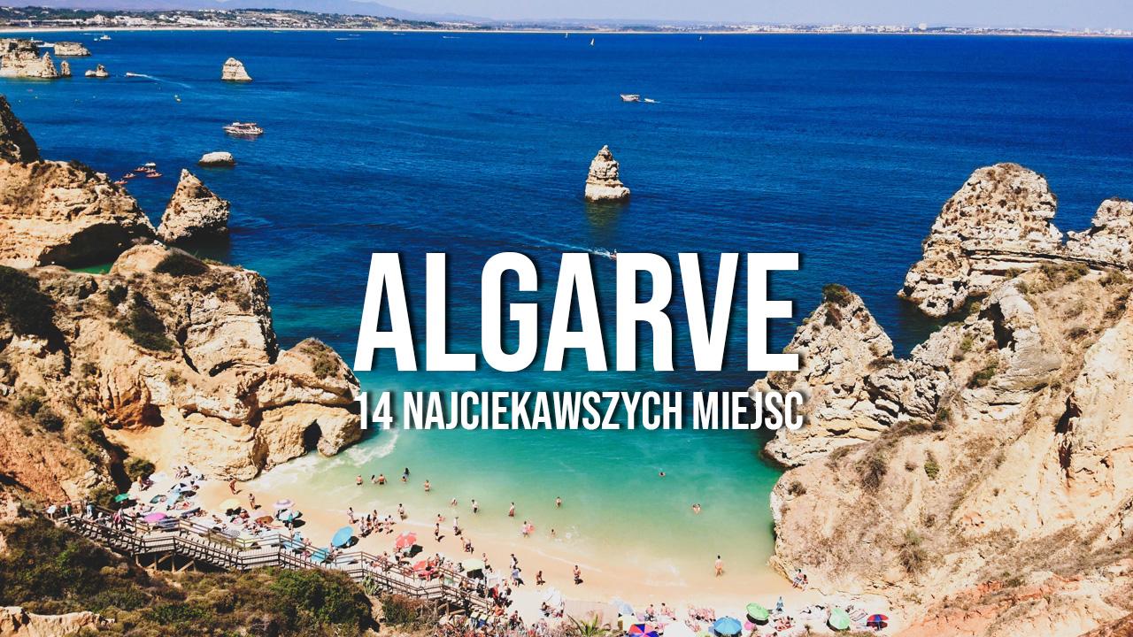 algarve plaże atrakcje najciekawsze miejsca