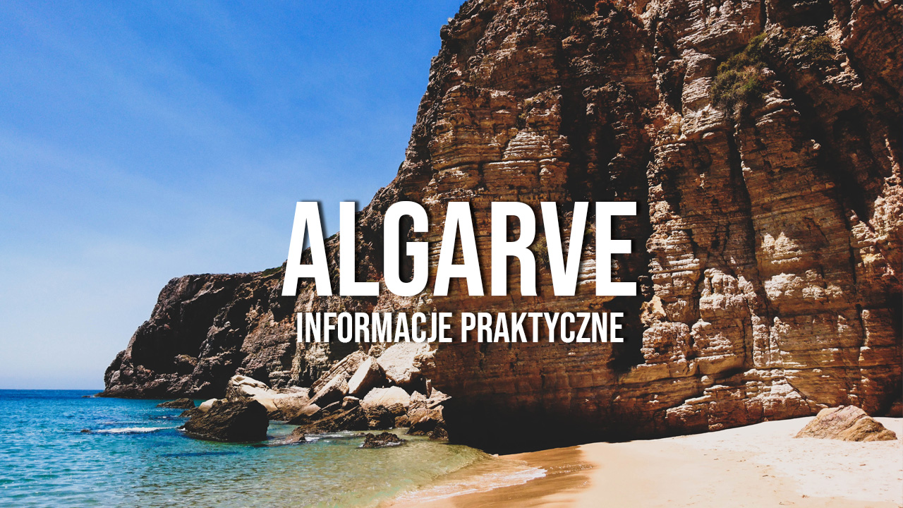 algarve informacje praktyczne poradnik co warto wiedzieć