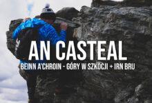 An Casteal & Beinn a'Chroin + Jak smakuje IrnBru?