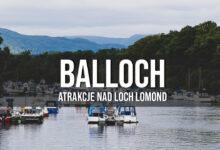 Balloch – atrakcje, zamek i rejs statkiem po Loch Lomond