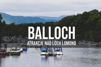 balloch loch lomond atrakcje co warto zobaczyć
