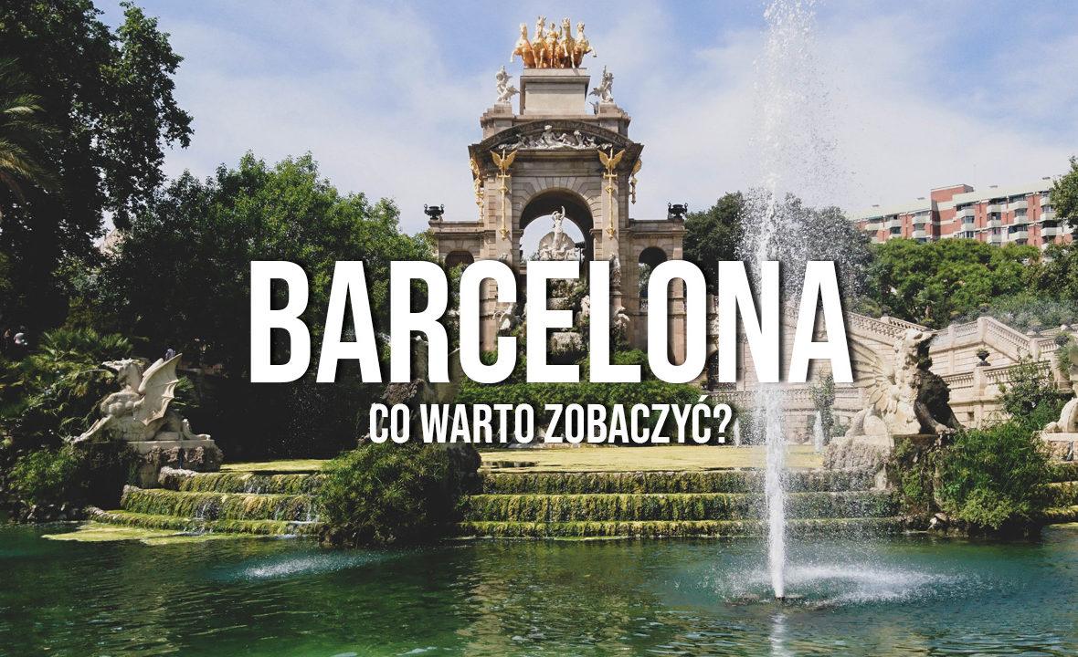 barcelona atrakcje co warto zobaczyć
