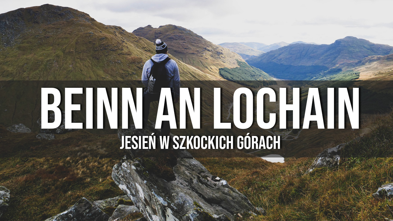 Beinn an Lochain - jesień w górach. Szkockie góry!