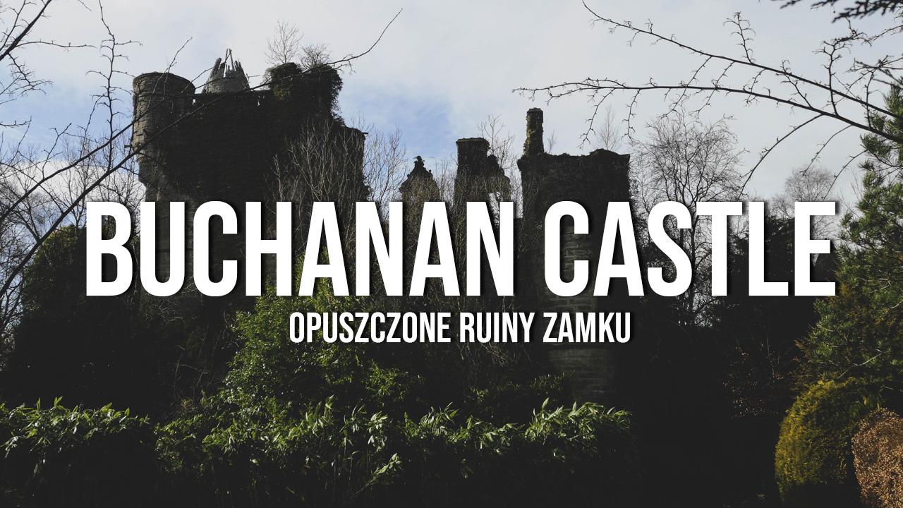 buchanan castle ruiny zamku szkocja