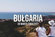 Co warto zobaczyć w Bułgarii? 4 najciekawsze atrakcje!