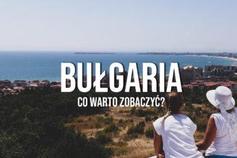 bułgaria co warto zobaczyć najciekawsze miejsca