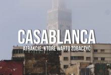 Casablanca – co warto zobaczyć? Bieda czy bogactwo?