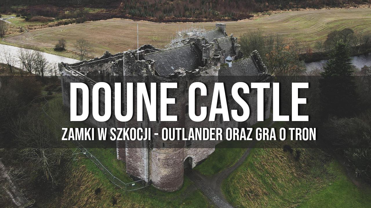 doune castle zamki w szkocji outlander gra o tron