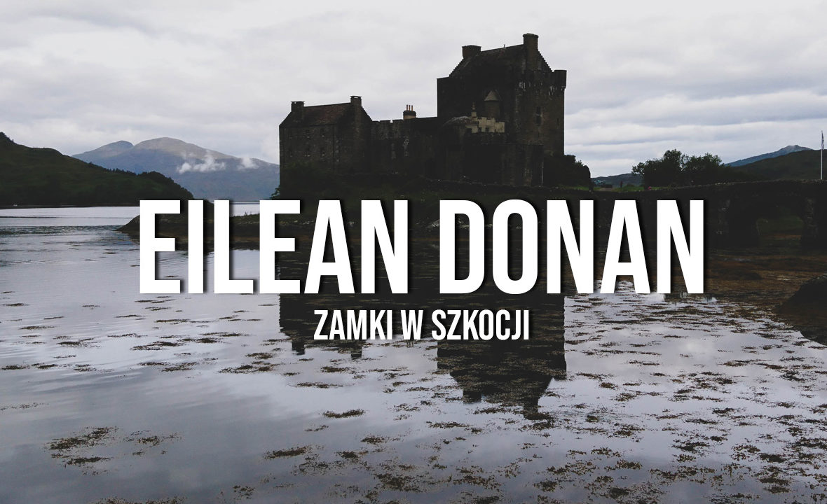 Eilean Donan Castle zamki w szkocji