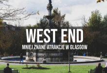 West End – Glasgow poza utartym szlakiem! Atrakcje!