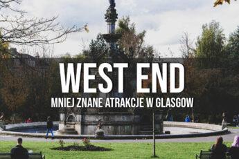 West End - Glasgow poza utartym szlakiem! Atrakcje!