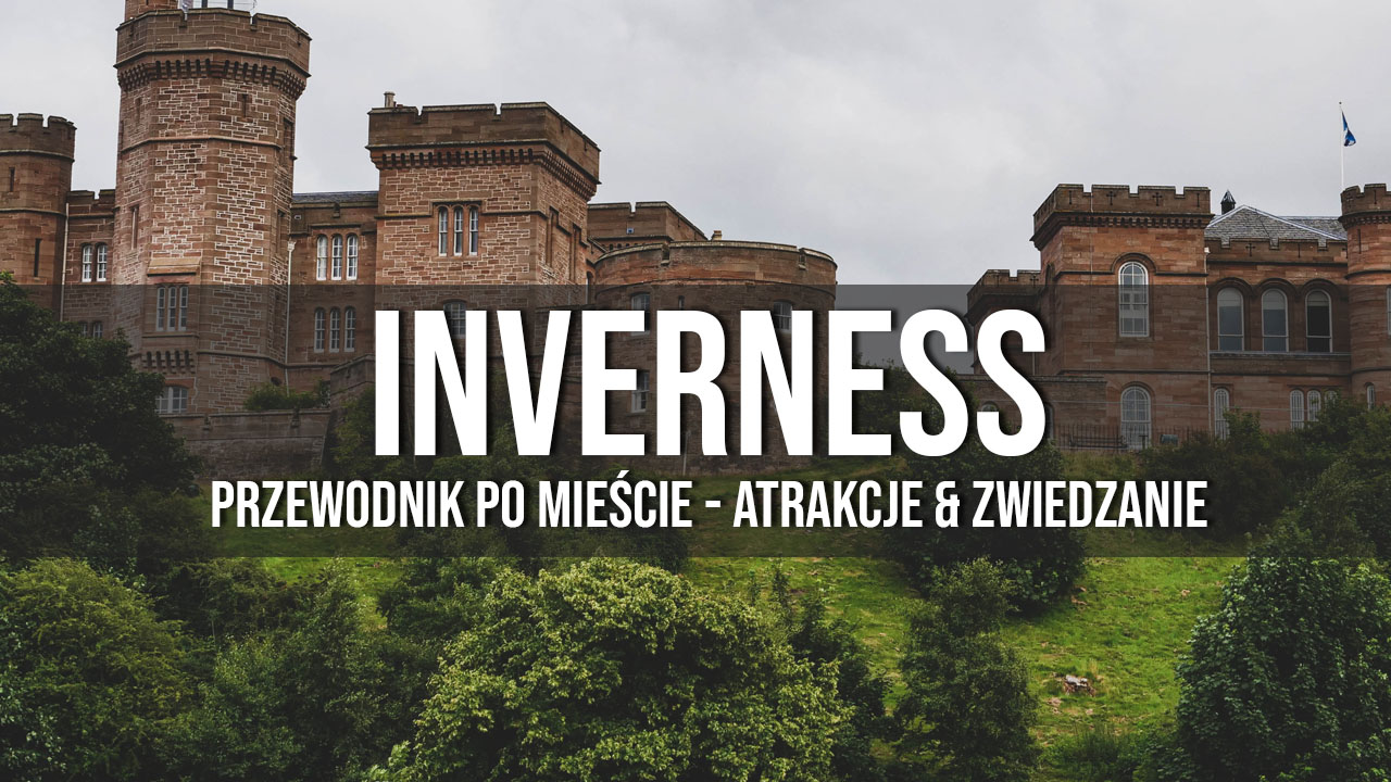 inverness atrakcje co zobaczyć przewodnik