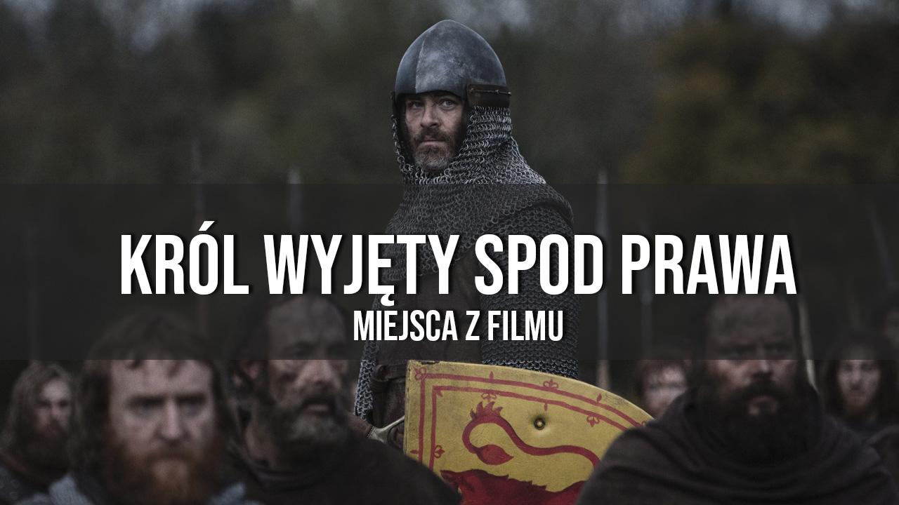 """Miejsca z filmu """"Król Wyjęty spod Prawa"""" w Szkocji"""