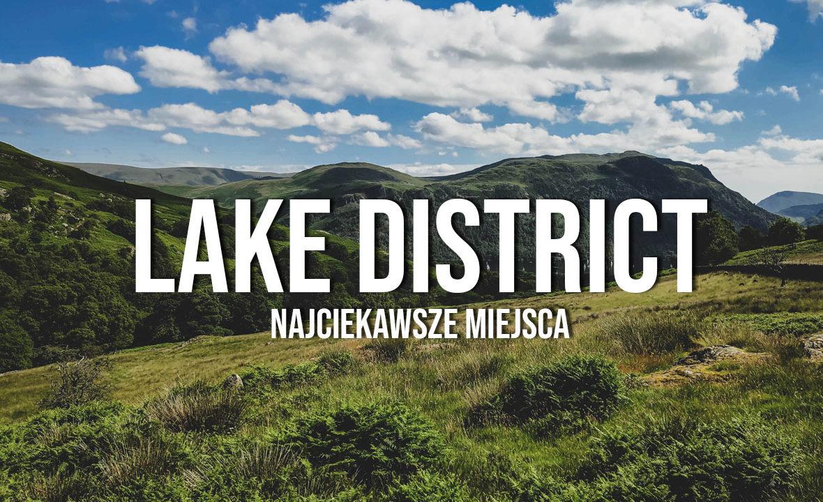 lake district atrakcje najciekawsze miejsca