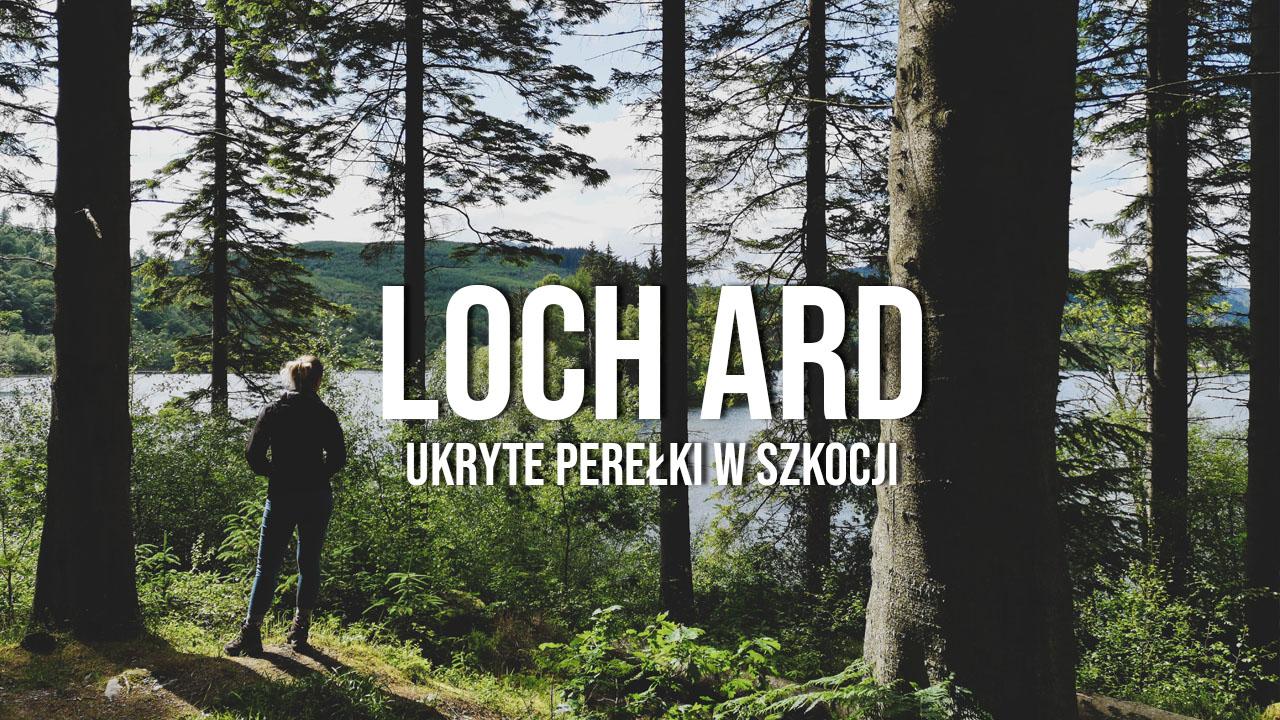 loch ard the trossachs szkocja