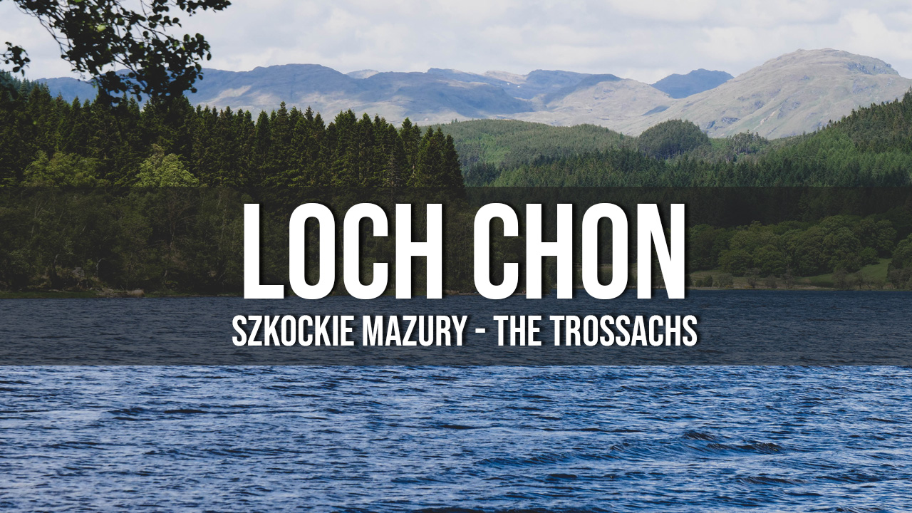 Loch Chon, The Trossachs - szkockie Mazury!