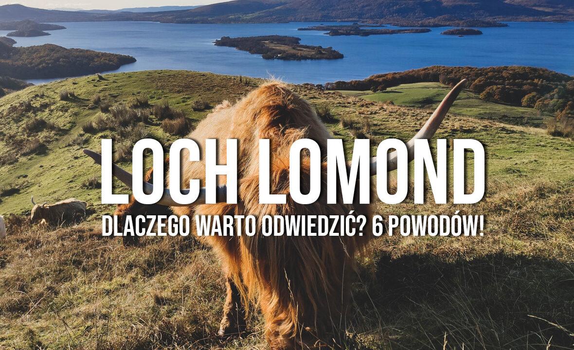 loch lomond atrakcje dlaczego warto odwiedzić