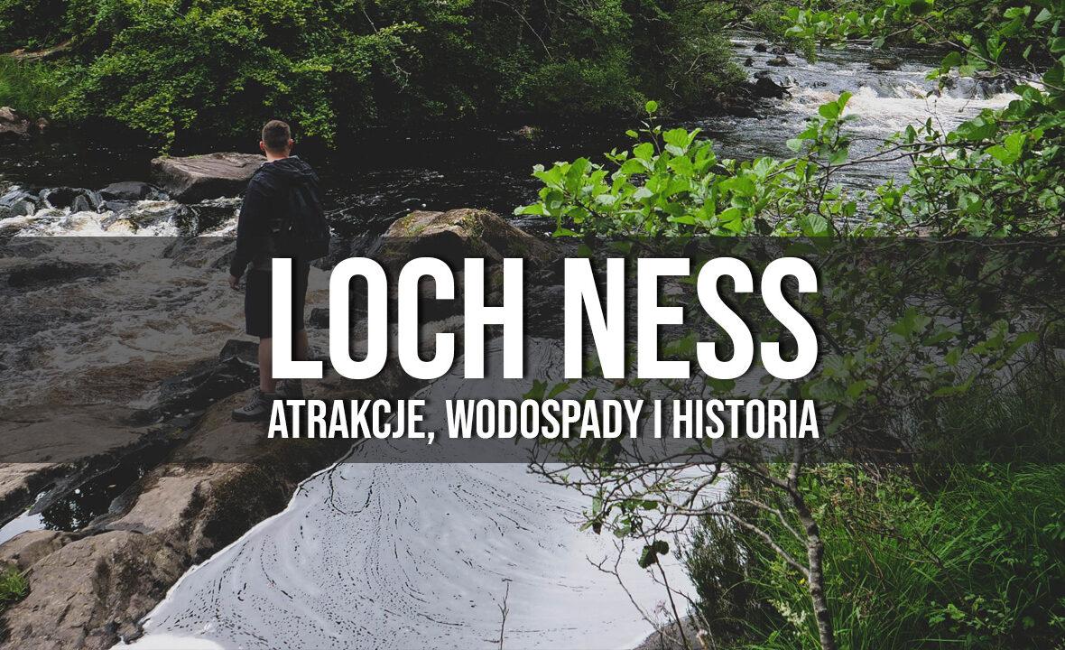 loch ness atrakcje wodospady historia potwora z Loch Ness