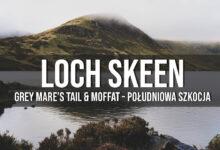 Południowa Szkocja – Grey Mare's Tail oraz Loch Skeen