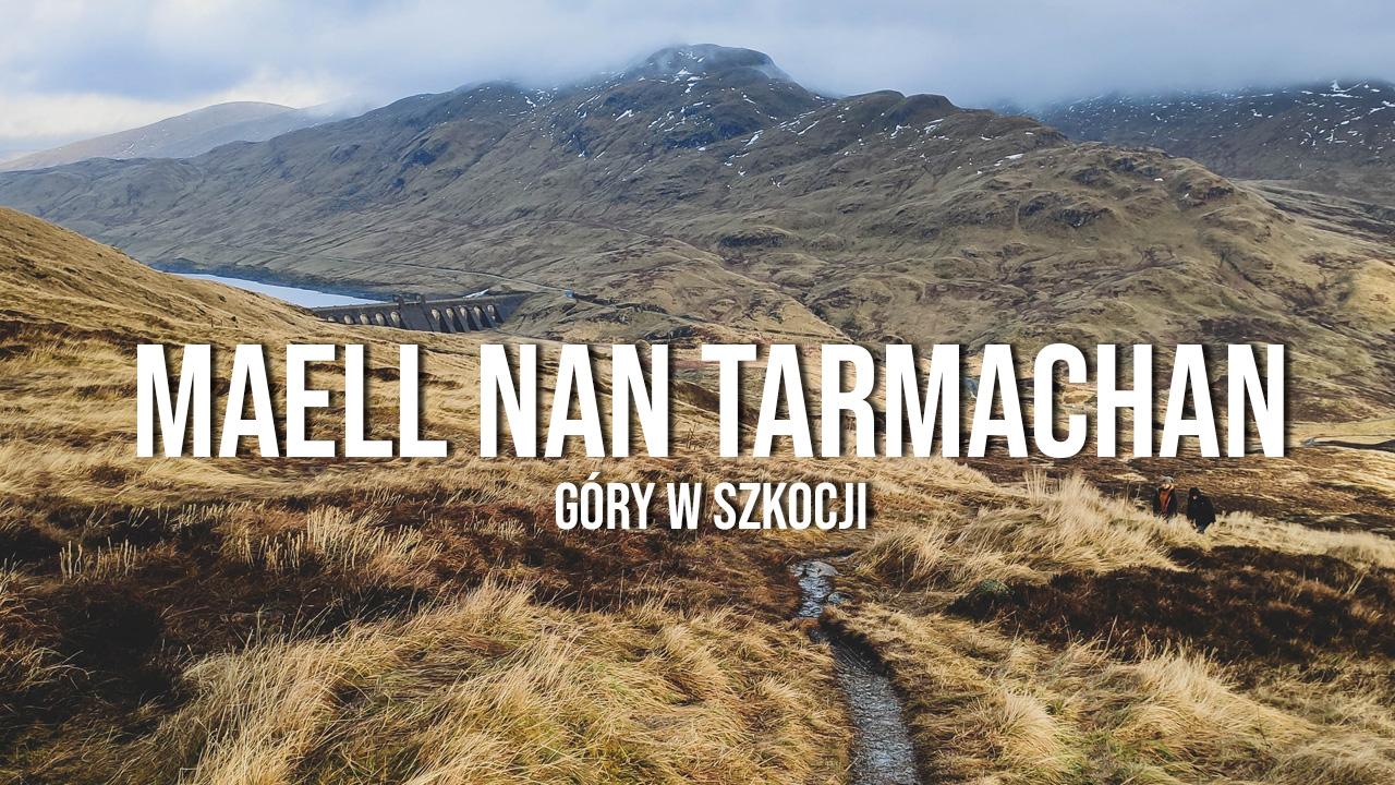 Maell nan Tarmachan & Loch Tay - góry w Szkocji