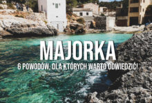 6 powodów, dla których warto odwiedzić Majorkę!