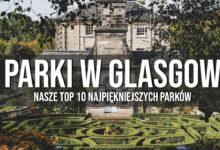 Najpiękniejsze parki i ogrody w Glasgow – nasze TOP10