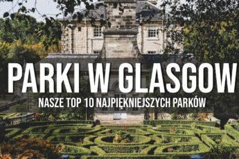 najpiękniejsze parki i ogrody natura w Glasgow