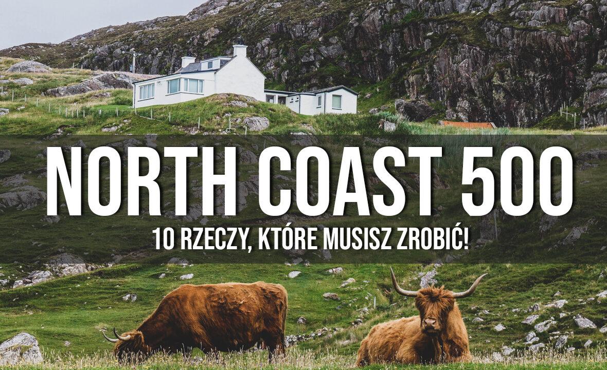 north coast 500 co warto zrobić zobaczyć przeżyć