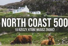 10 rzeczy, które warto zrobić na North Coast 500!