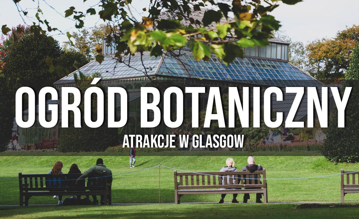 ogród botaniczny w glasgow darmowe atrakcje