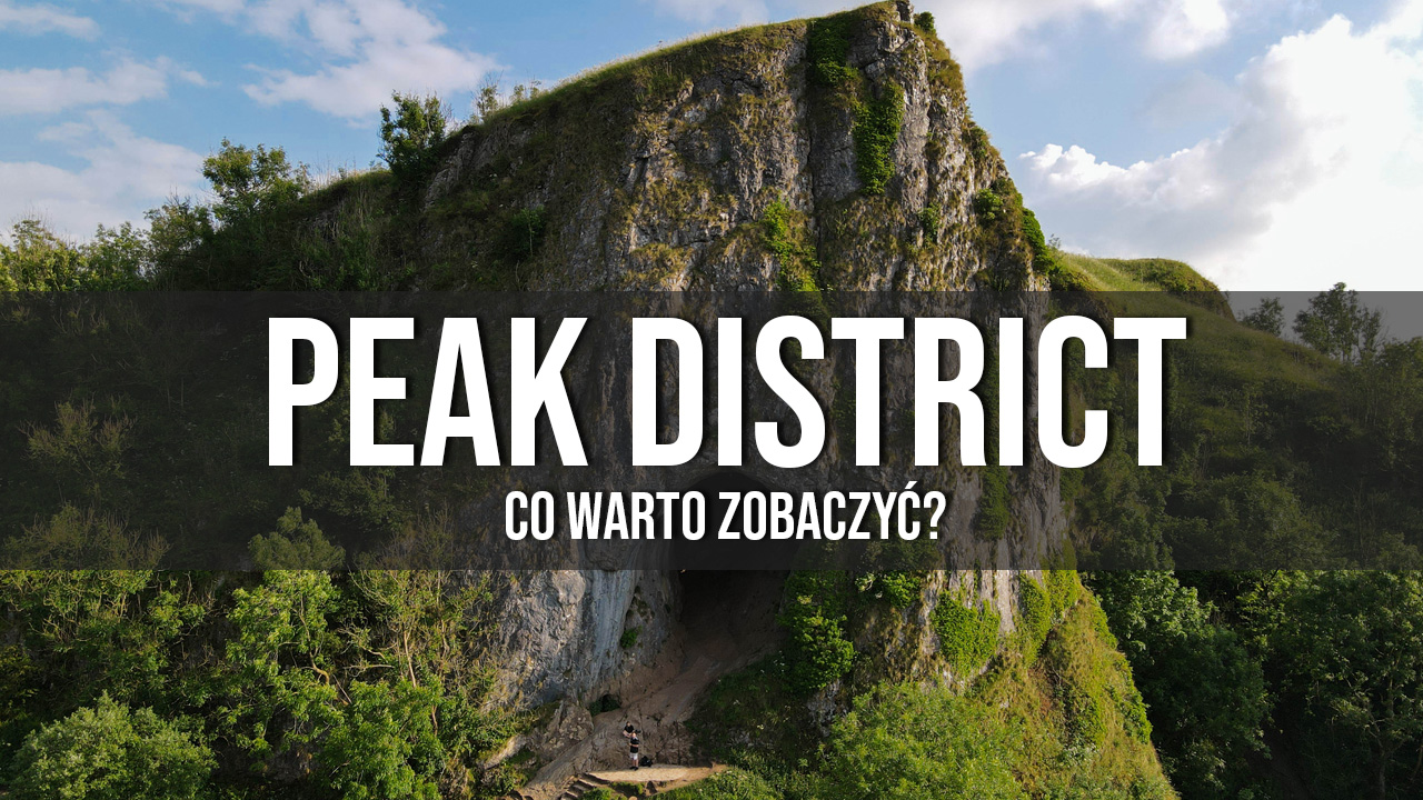 Peak District atrakcje na weekend co zobaczyć