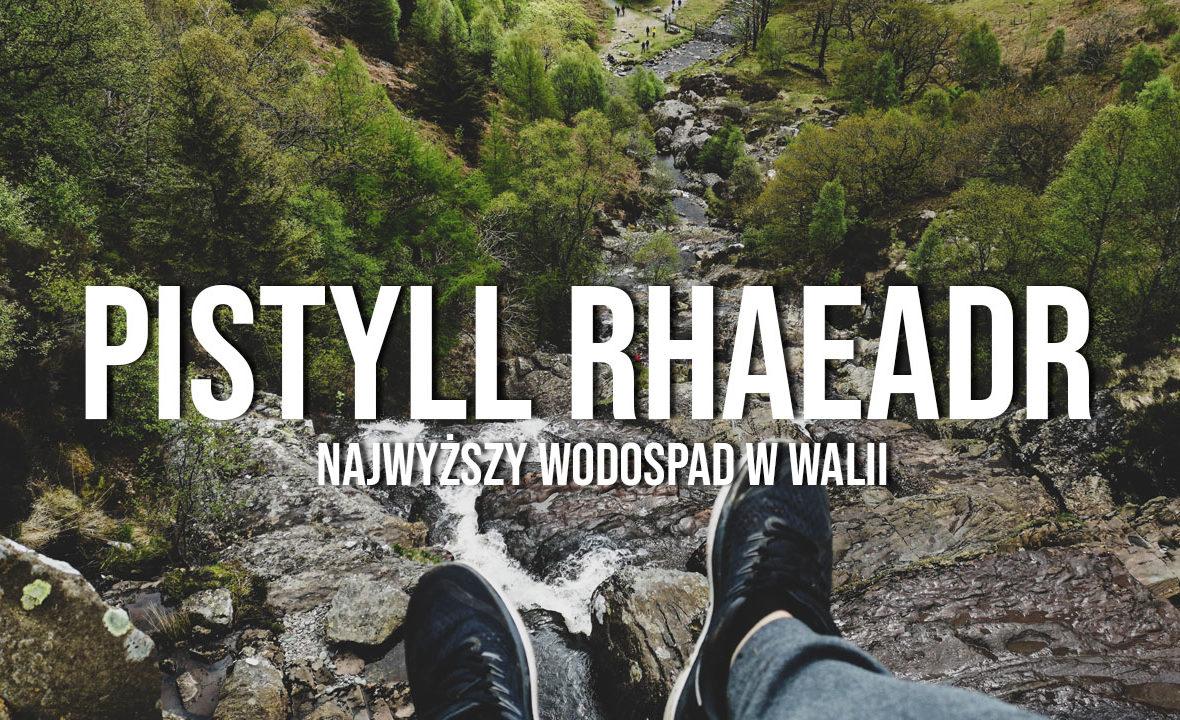 pistyll Rhaeadr najwyższy wodospad w walii