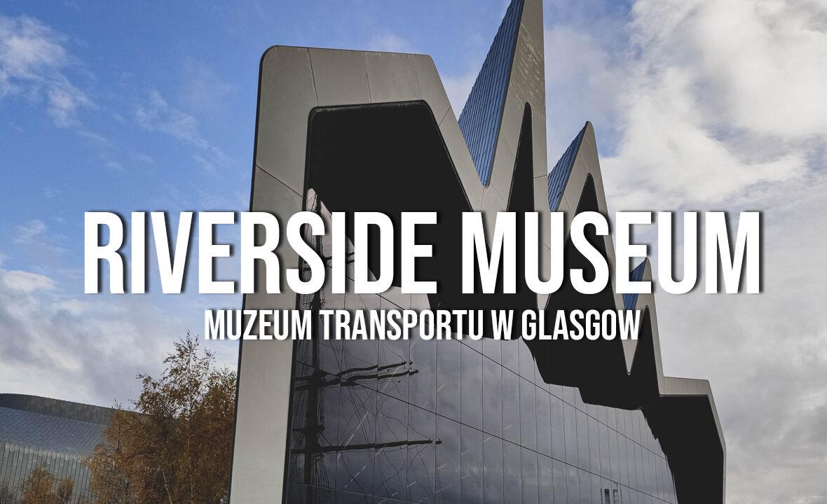 riverside muzeum transportu w glasgow zwiedzanie