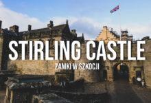 Stirling Castle – potężny zamek na skale