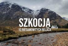 10 relacji,dzięki którym zakochasz się w Szkocji