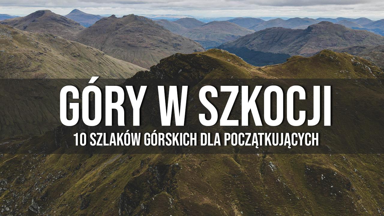 szlaki górskie w Szkocji dla początkujących