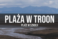 Troon – plaże w Szkocji, weekendowe zwiedzanie