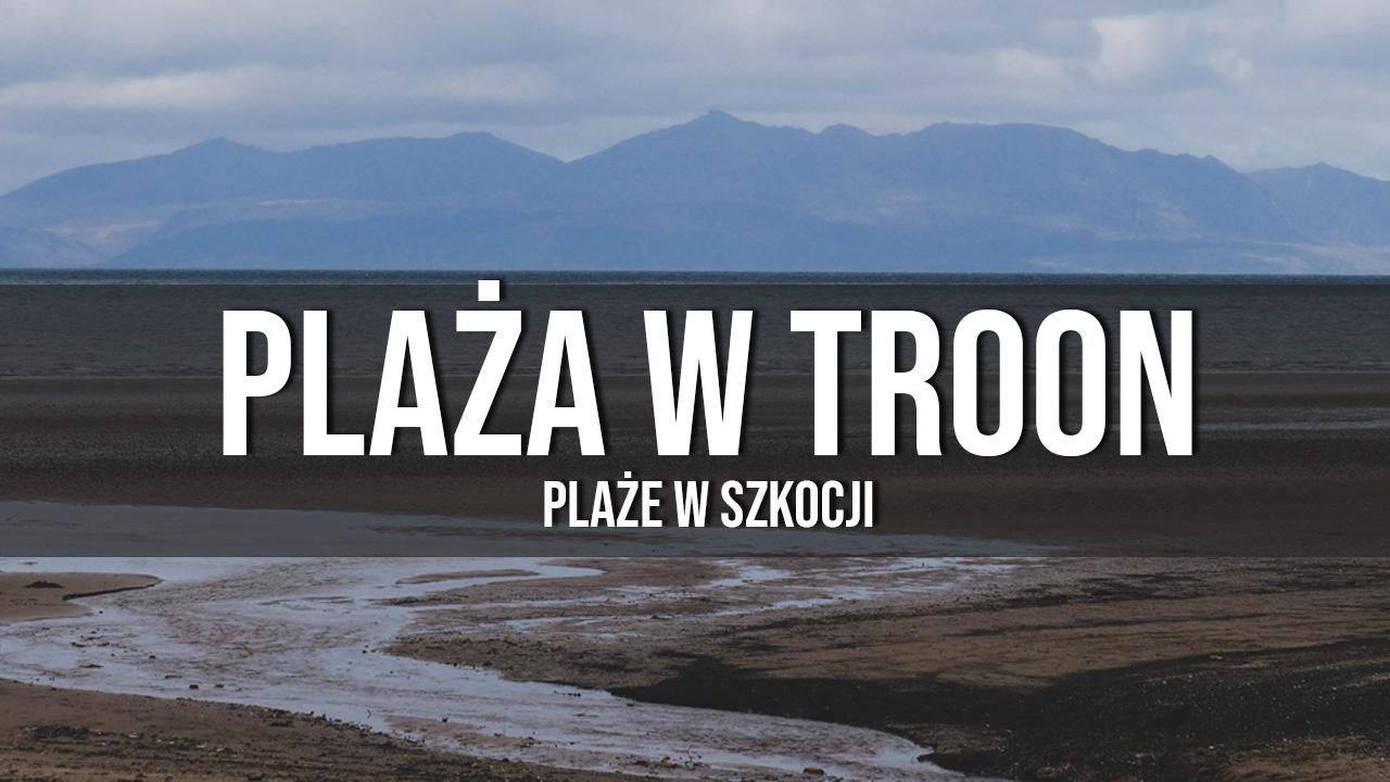 plaże w szkocji Troon