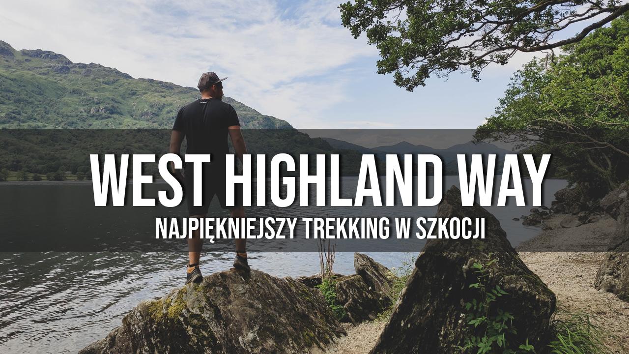 west highland way w szkocji trekking