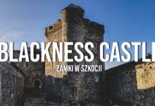 Blackness Castle – Zamki w Szkocji. Zwiedzanie i historia